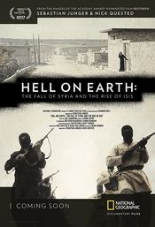 Film Hell on Earth: The Fall of Syria and the Rise of ISIS