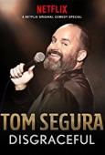 Subtitrare Tom Segura: Disgraceful