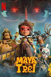 Subtitrare Maya And The Three - Sezonul 1