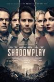 Subtitrare Shadowplay - Sezonul 1