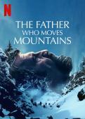 Subtitrare Tata mută munții (The Father Who Moves Mountains)
