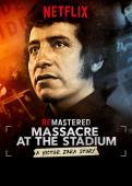 Film ReMastered: Massacre at the Stadium