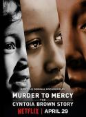 Subtitrare Murder to Mercy: The Cyntoia Brown Story